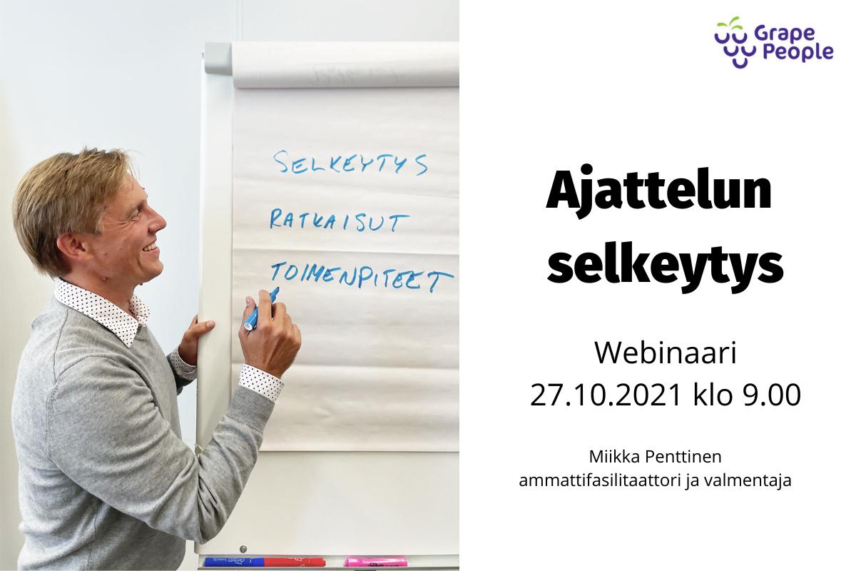 Ajattelun selkeytys -webinaari 27.10. klo 9.00, ammattifasilitaattori Miikka Penttinen, Grape People